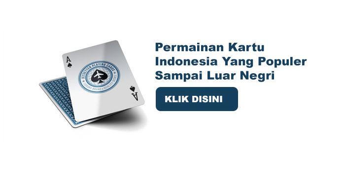 Permainan Kartu Indonesia Yang Populer Sampai Luar Negri